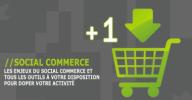 Livre blanc : «Social Commerce : les outils indispensables pour doper votre activité !»